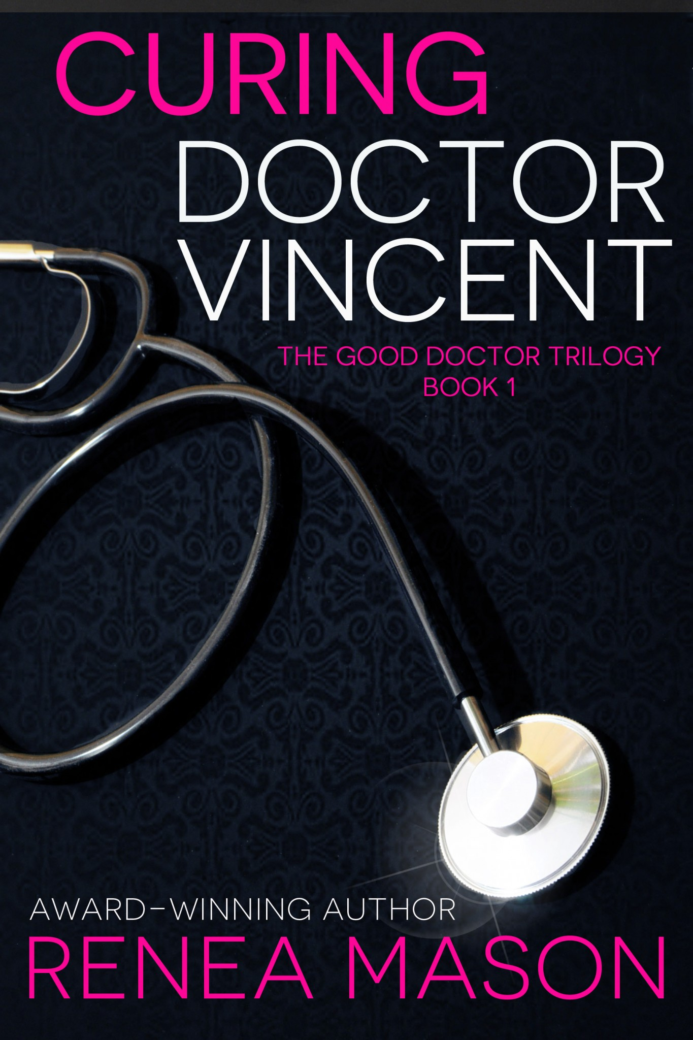 Curing Doctor Vincent by Renea Mason